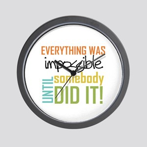 Impossible Until Somebody Did It Wall Clock