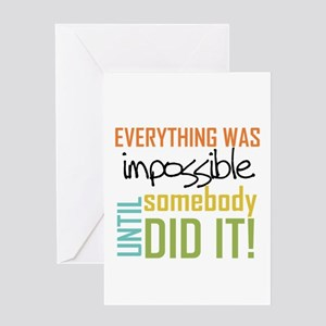 Impossible Until Somebody Did It Greeting Card