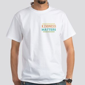 Kindness Matters White T-Shirt