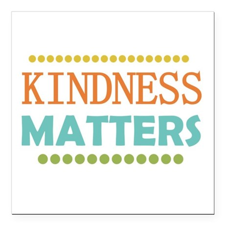 "Kindness Matters Square Car Magnet 3"" x 3"""