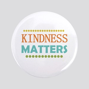 "Kindness Matters 3.5"" Button"