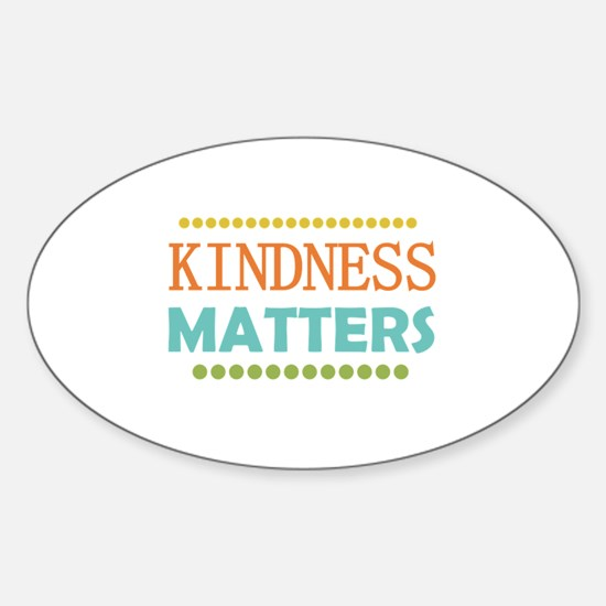 Kindness Matters Sticker (Oval)