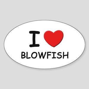 I love blowfish Oval Sticker