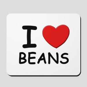 I love beans Mousepad