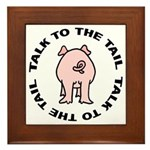 Talk To The Tail Pig Framed Tile
