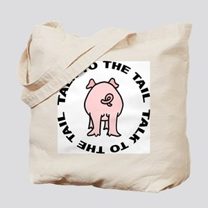 Talk To The Tail Pig Tote Bag