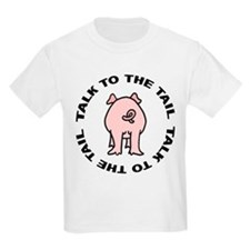 Talk To The Tail Pig Kids T-Shirt