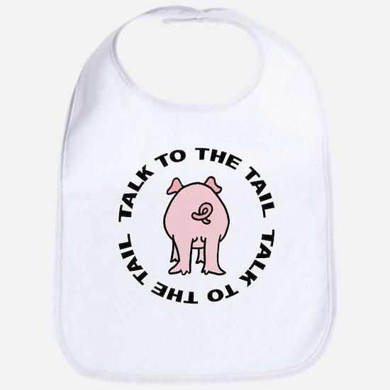 Talk To The Tail Pig Bib