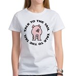 Talk To The Tail Pig Women's T-Shirt