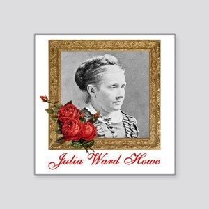 "Julia Ward Howe Square Sticker 3"" x 3"""