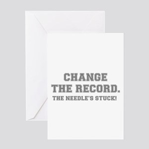 CHANGE THE RECORD - THE NEEDLE' Greeting Cards