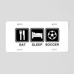 EAT SLEEP SOCCER Aluminum License Plate