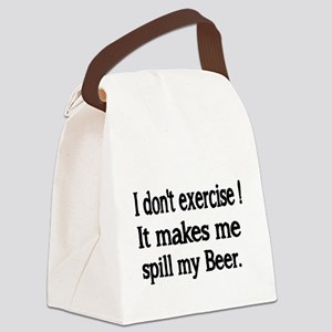 I dont exercise. It makes me spill my beer. Canvas