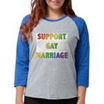 SUPPORT_GAY_MARRIAGE_1 Womens Baseball Tee