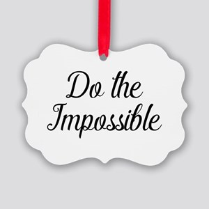 Do the impossible Picture Ornament