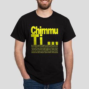 Chimmu Ti ... Dark T-Shirt