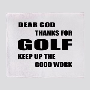 Dear god thanks for Golf Keep up the Throw Blanket