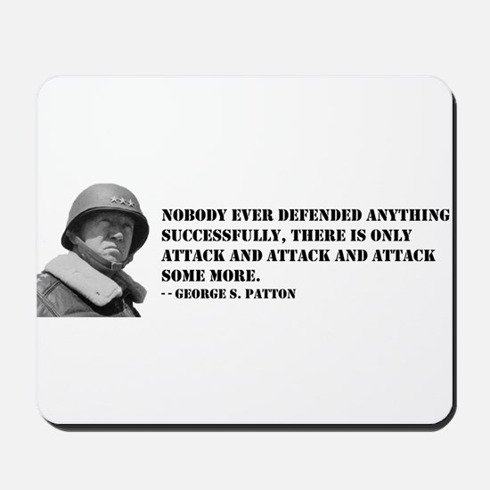 Patton Quote - Attack Mousepad