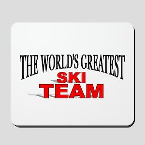 """The World's Greatest Ski Team"" Mousepad"