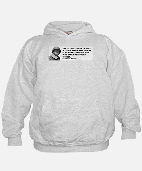 Patton Quote - Die Hoody