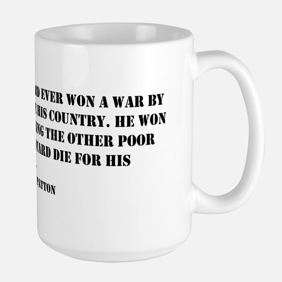Patton Quote - Die Large Mug