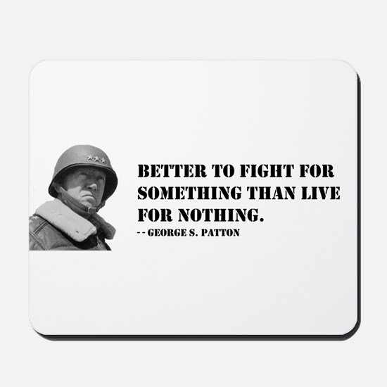 Patton Quote - Die Mousepad