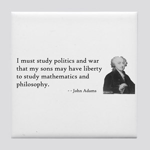 John Adams Quotes - Study War Tile Coaster