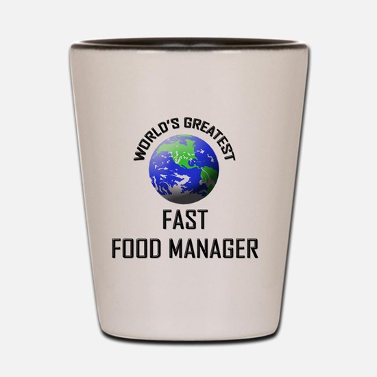 FAST-FOOD-MANAGER53 Shot Glass