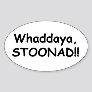 Whaddaya, Stoonad Oval Sticker