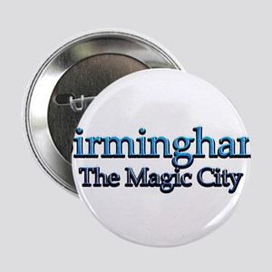 "Birmingham, The Magic City 2 2.25"" Button (10 pack"