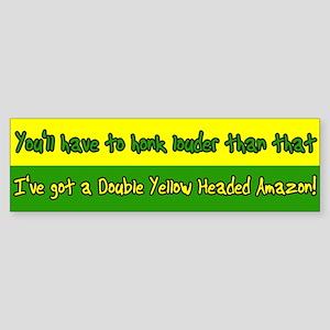 Honk Louder DYH Amazon Bumper Sticker