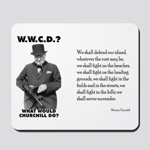 What Would Churchill Do - Never Surrender Mousepad
