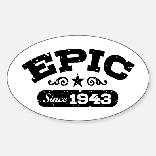Epic Since 1943 Sticker (Oval)