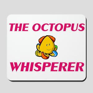 The Octopus Whisperer Mousepad