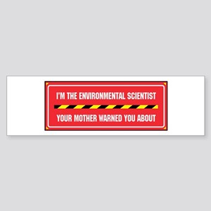 I'm the Env. Scientist Bumper Sticker