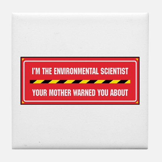 I'm the Env. Scientist Tile Coaster
