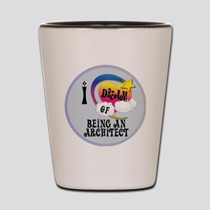 I Dream of Being an Architect Shot Glass