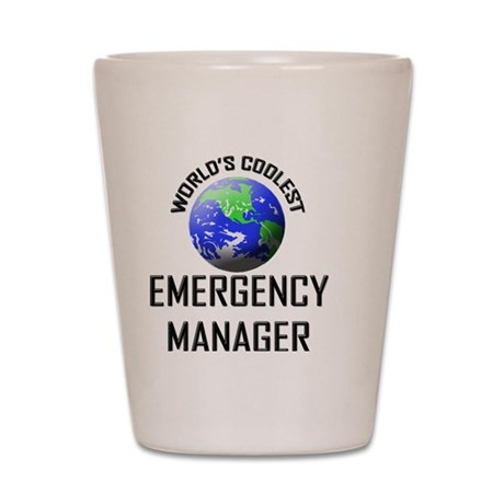 EMERGENCY-MANAGER148 Shot Glass