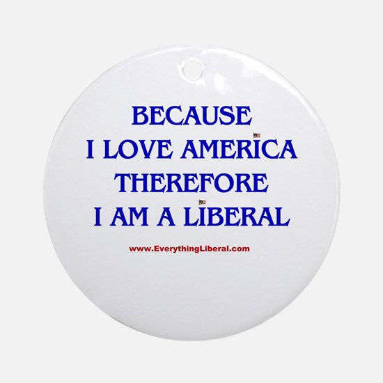 Because I Love America Ornament (Round)