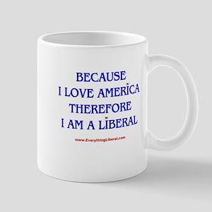 Because I Love America Mug