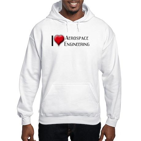 I Love (Heart) Aerospace Engi Hooded Sweatshirt