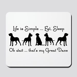 Life is Simple For Great Dane Dog Pet Humorous Mou