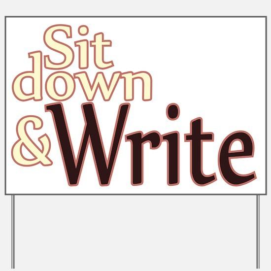 Sit Down Write Yard Sign