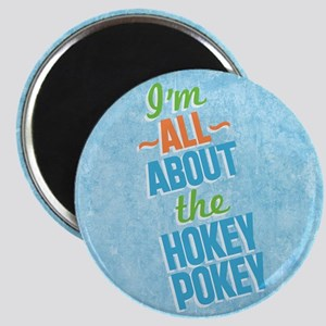 I'm All About The Hokey Pokey Magnet Magnets