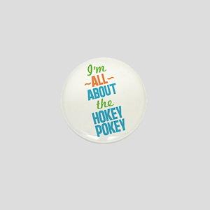 I'm All About The Hokey Pokey Mini Button