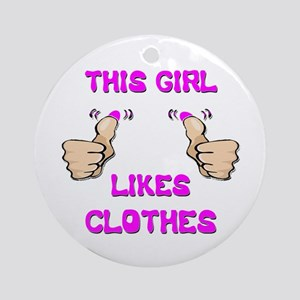 This Girl Likes Clothes Ornament (Round)