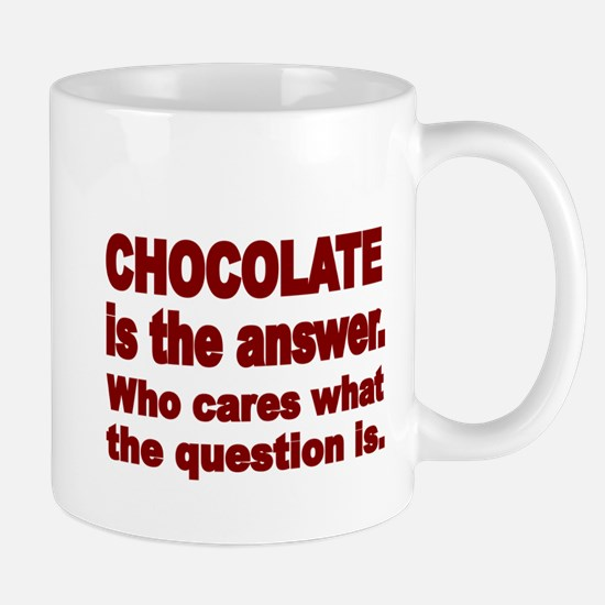 CHOCOLATE IS THE ANSWER Mug