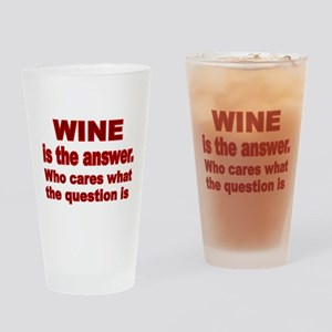 Wine is the Answer Drinking Glass