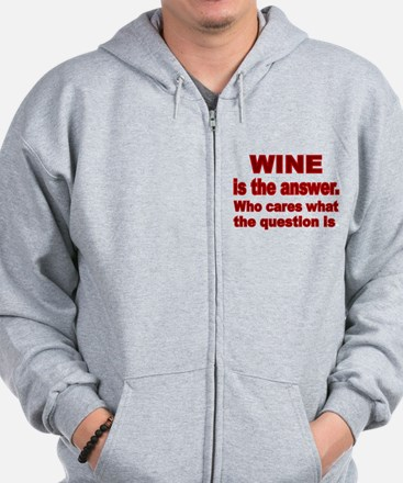 Wine is the Answer Zip Hoodie