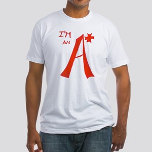 I'm An A+ Fitted T-Shirt